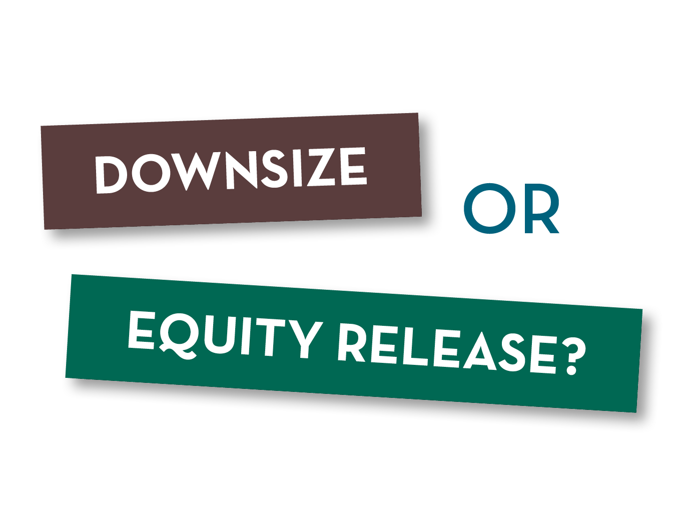 Downsizing or Equity Release